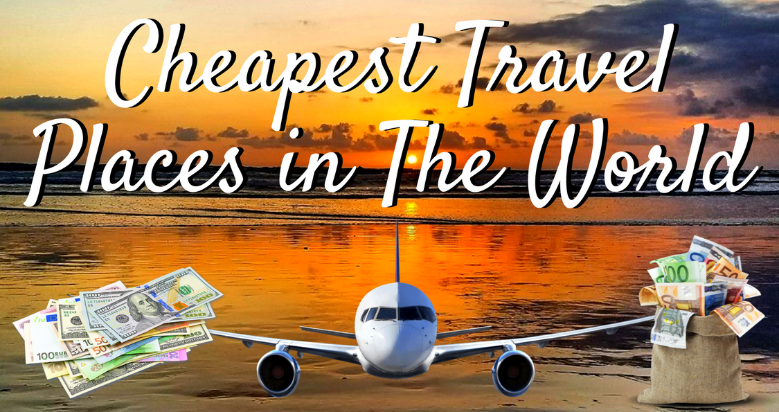 Cheapest Travel Places in The World