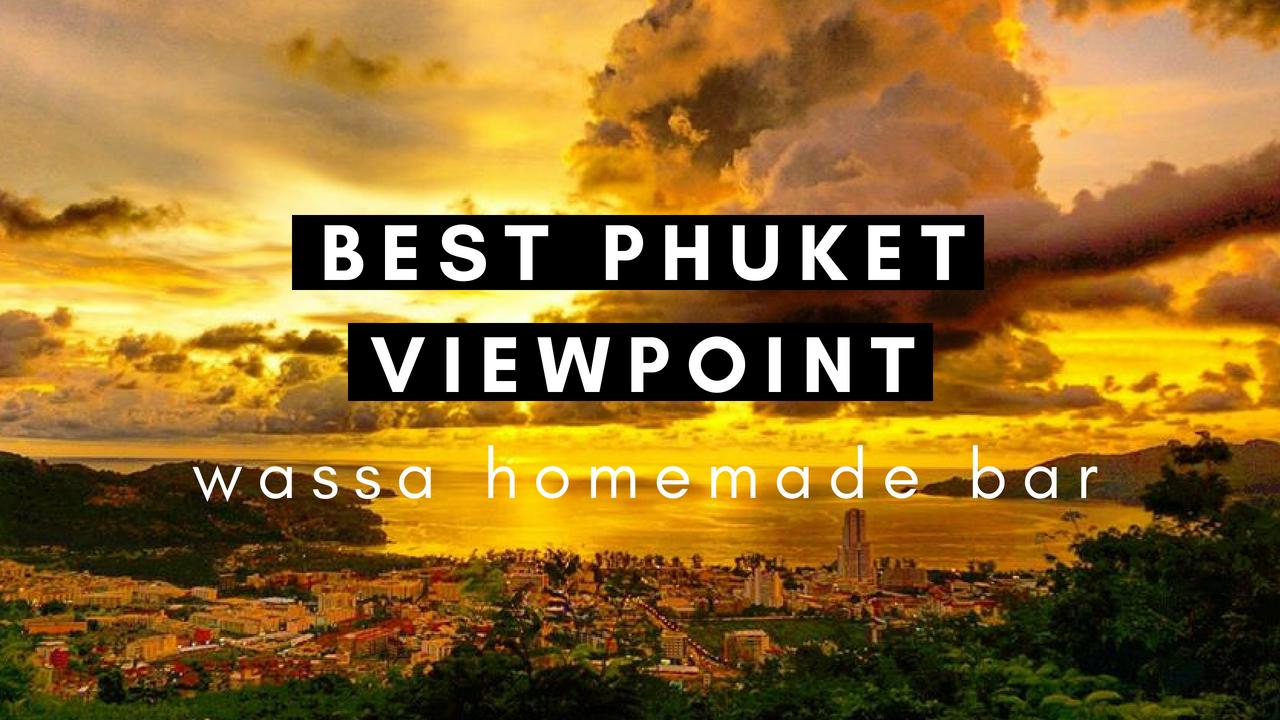 Best Phuket Viewpoint