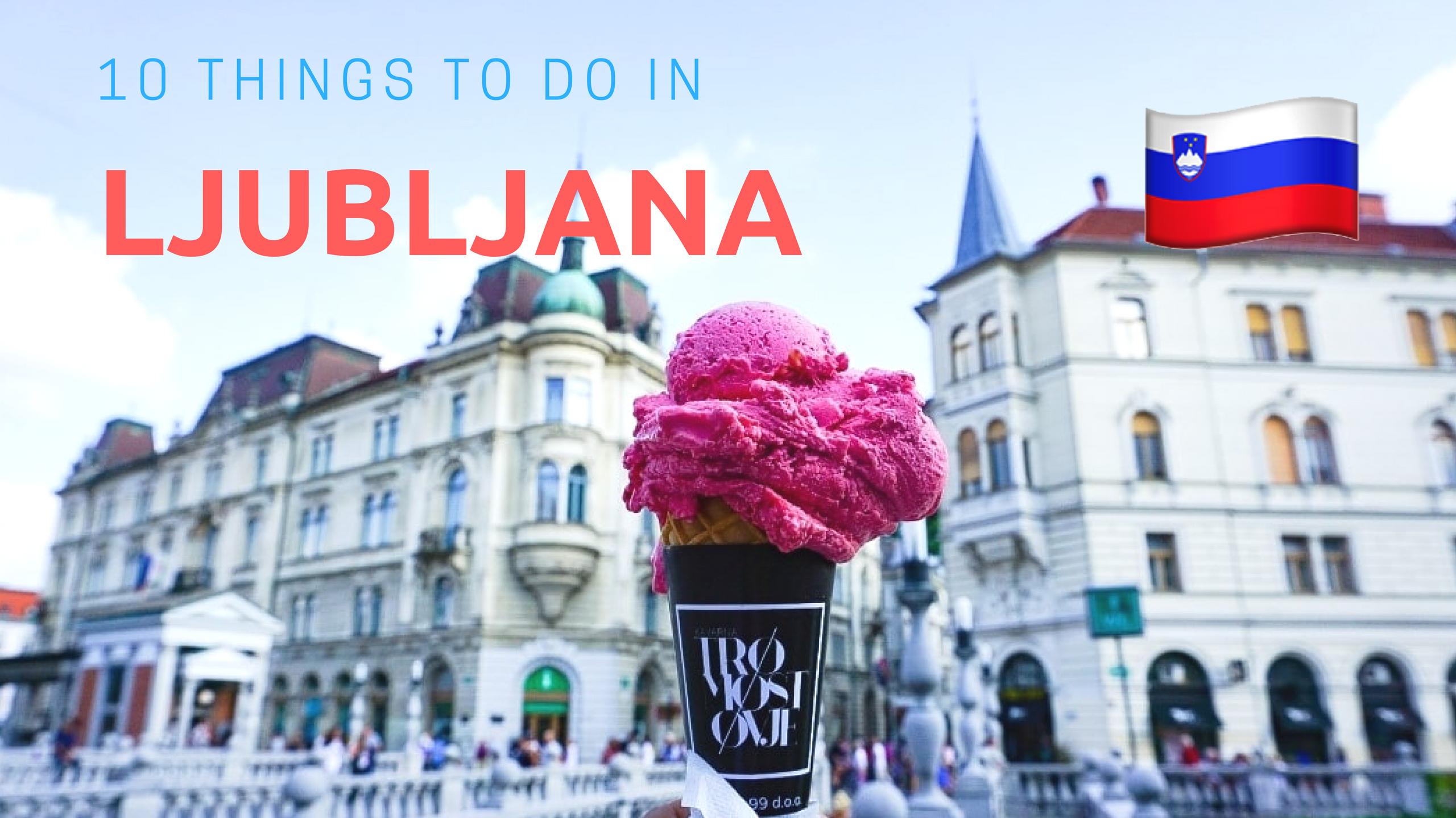 10 Things To Do In Ljubljana Slovenia