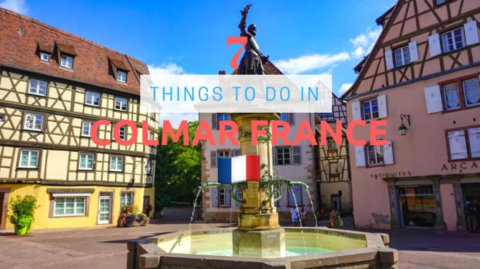7 Things to do in Colmar France
