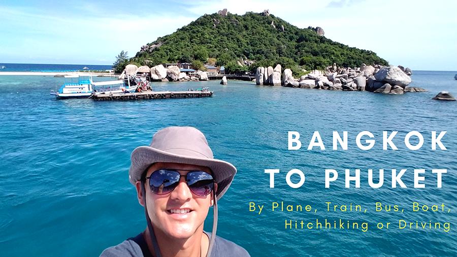 Bangkok to Phuket: Plane, Train, Bus, Boat, Hitchhike or Drive