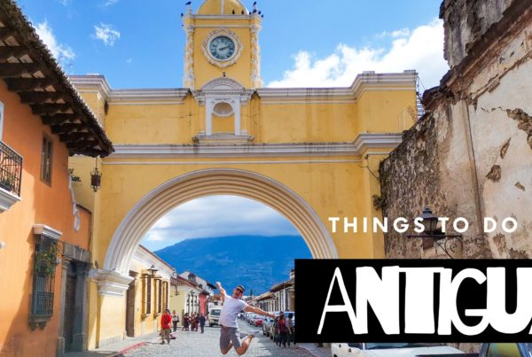 things to do in antigua guatemala nomadic travel
